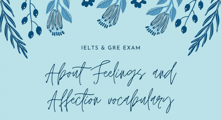 IELTS & GRE Exam : About Feelings and Affection vocabulary