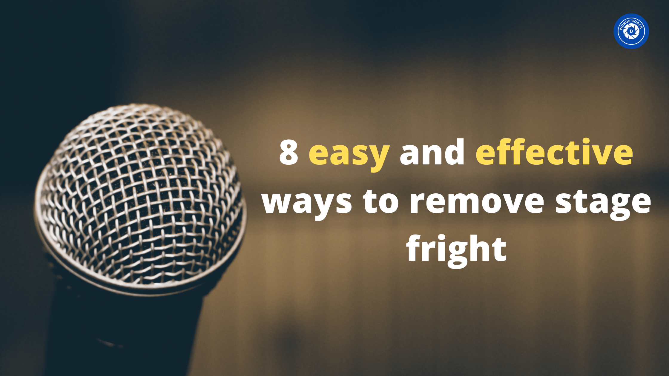 8 easy and effective ways to remove stage fright