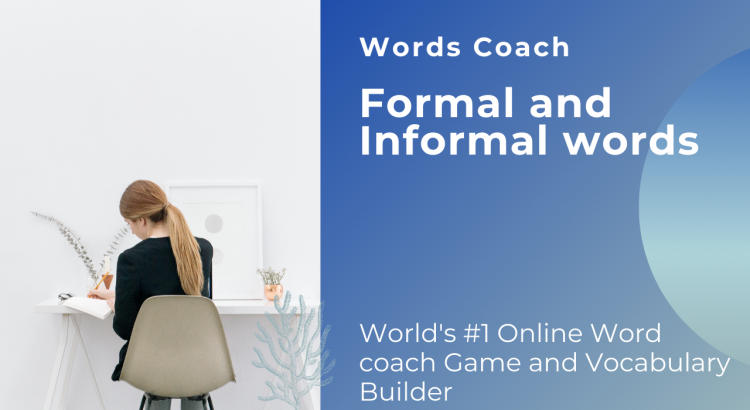 Formal and Informal words list in English